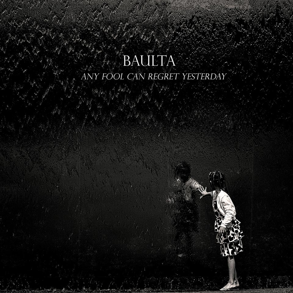 baulta-any-fool-can-regret-yesterday