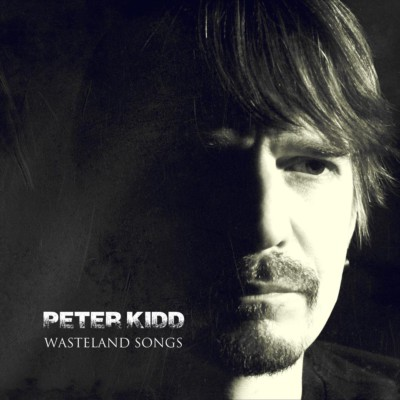 Peter Kidd - Wasteland Songs